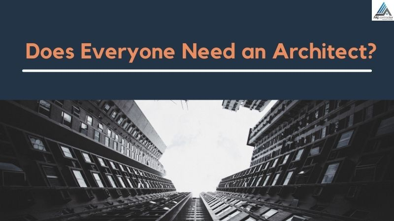 Does everyone need an architect